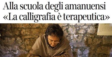 Corriere della Sera – Alla scuola degli amanuensi «La calligrafia è terapeutica»
