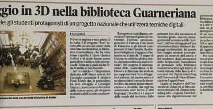 Il Messaggero Veneto – Viaggio in 3D nella Biblioteca Guarneriana
